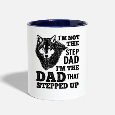 Step Dad I'm Not The Step Dad I'm The Dad That Stepped Up - Contrast Coffee Mug