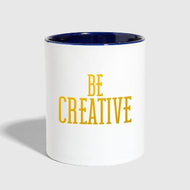 Creative be creative - Contrast Coffee Mug