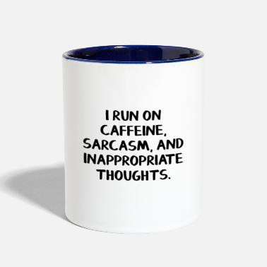 Sarcasm I run on caffeine, sarcasm, and inappropriate - Contrast Coffee Mug
