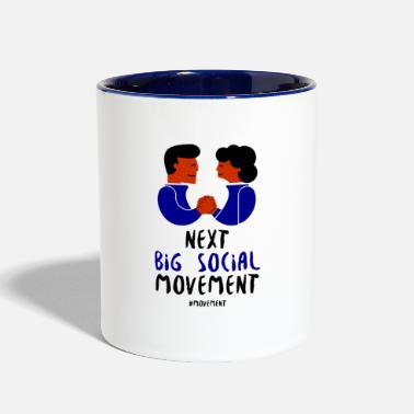 Next big social movement - Two-Tone Mug