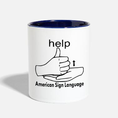 Culture ASL Sign For HELP Everyone Ought To Know # - Two-Tone Mug