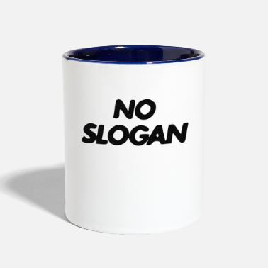 Slogan No Slogan - Two-Tone Mug