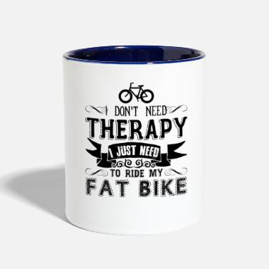 Fat I Don't Need Therapy To Ride My Fat Bike Mug - Contrast Coffee Mug