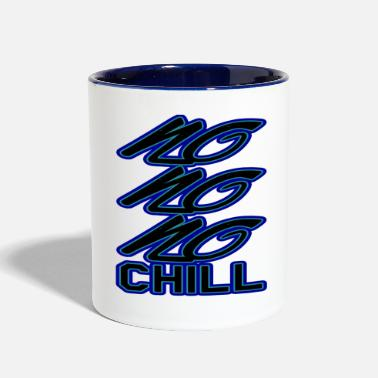 Chilling Chill or be chilled - Two-Tone Mug