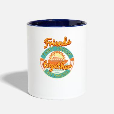 Cruise Friends that Cruise Together Stay Together Cruise - Two-Tone Mug