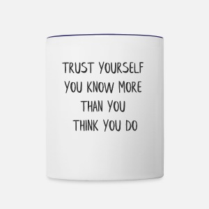 Trust Yourself You Know More Than You Think You Mug Spreadshirt