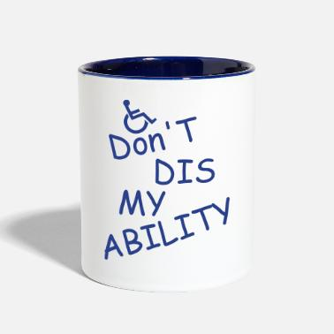 Disse don t diss my ability - Two-Tone Mug