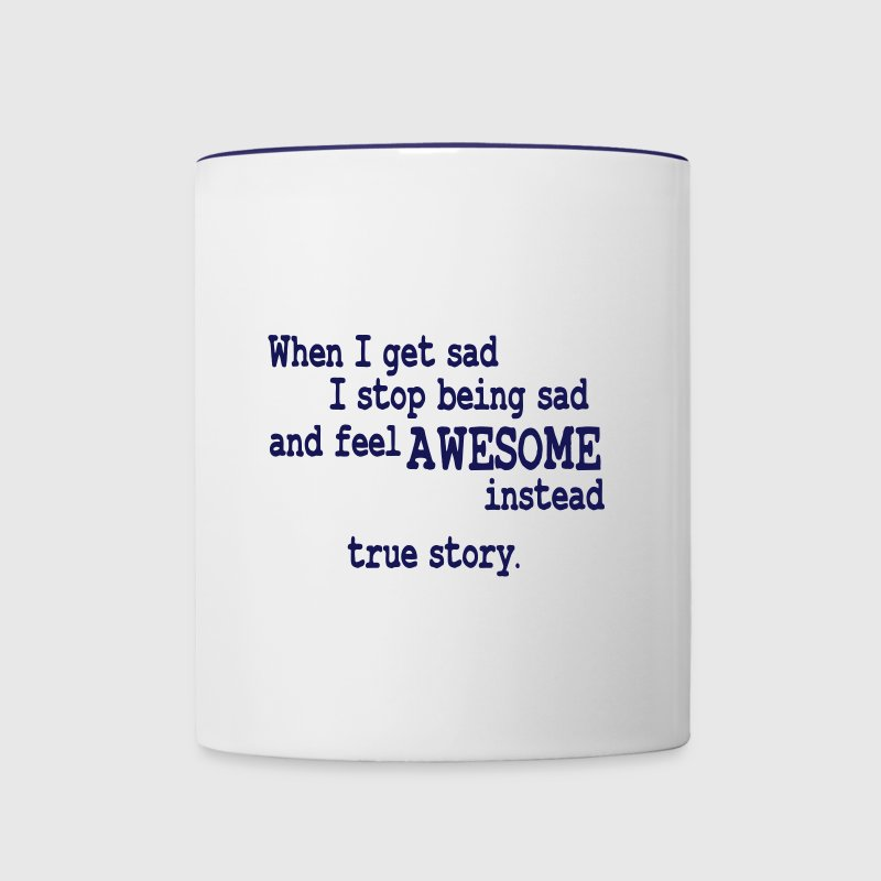 When I feel sad I feel awesome instead - Contrast Coffee Mug