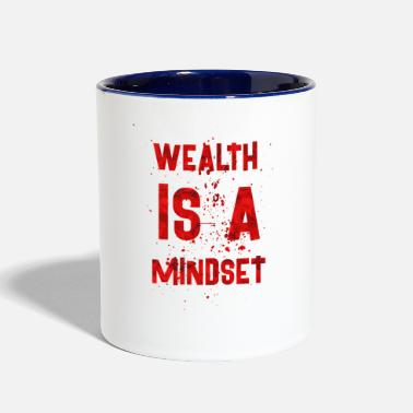 Wealth Wealth is a mindset - Contrast Coffee Mug