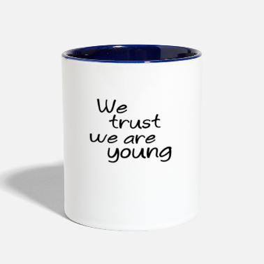 We We trust we are young - Contrast Coffee Mug