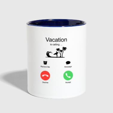 Vacation Holiday Vacation is calling - Contrast Coffee Mug