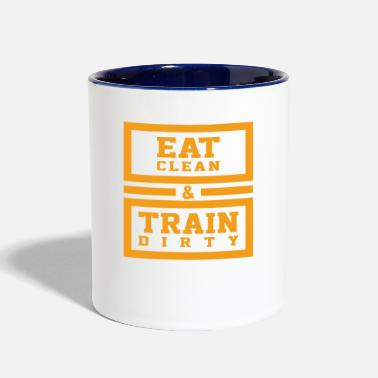 Clean What It Is Eat clean and train dirty - Contrast Coffee Mug