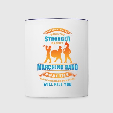Marching band will make you stronger - Contrast Coffee Mug
