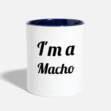 Macho I'm a macho - Two-Tone Mug