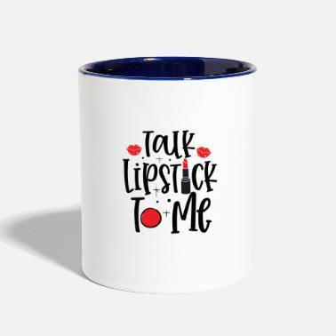 Cosmetics Talk Lipstick To Me - Two-Tone Mug