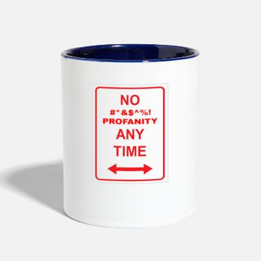 Profanity NO PROFANITY ANYTIME - Two-Tone Mug
