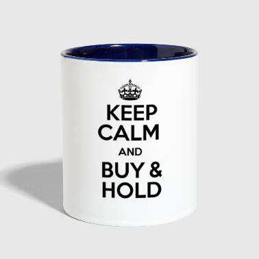 KEEP CALM AND BUY & HOLD - Contrast Coffee Mug