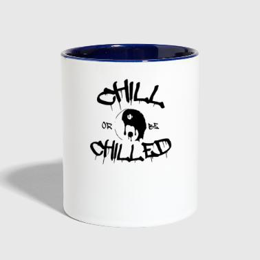 Chill or be Chilled - Contrast Coffee Mug