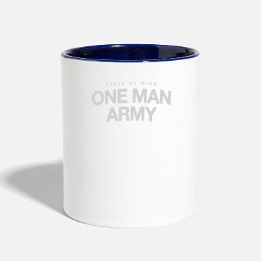 Army Man State of mind one man army - Two-Tone Mug