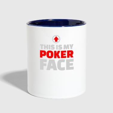 Poker Face This is my poker face - Contrast Coffee Mug
