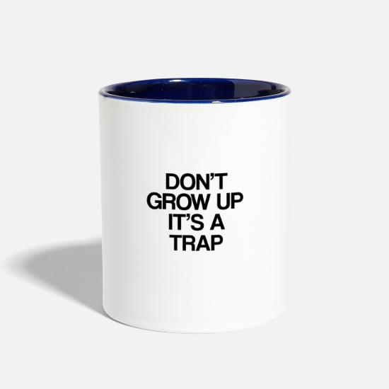 Funny Mugs & Drinkware - do not grow up it is a trap 02 - Two-Tone Mug white/cobalt blue