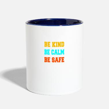 Be Kind Be Calm Be Safe - Two-Tone Mug