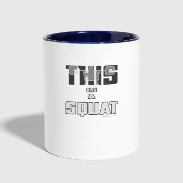 THIS IS A SQUAT! - Contrast Coffee Mug