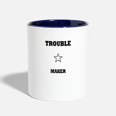 Troublemaker +++ Troublemaker +++ - Contrast Coffee Mug