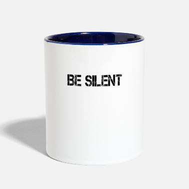 Silent BE SILENT - Contrast Coffee Mug