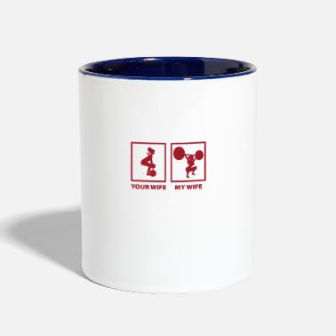 Crossfit your wife, my wife - Sportsfrau - Two-Tone Mug