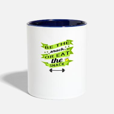 Snack be the snack or eat the snack - Two-Tone Mug