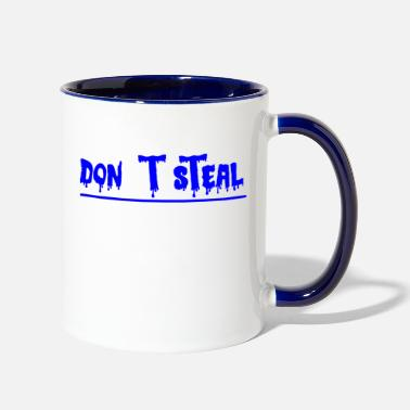 Steal don t steal - Contrast Coffee Mug