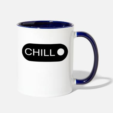 Chill CHILL - Contrast Coffee Mug