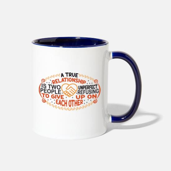Love Mugs & Drinkware - A TRUE REL ATIONSHIP IS TWO UNPERFECT PEOPLE - Two-Tone Mug white/cobalt blue