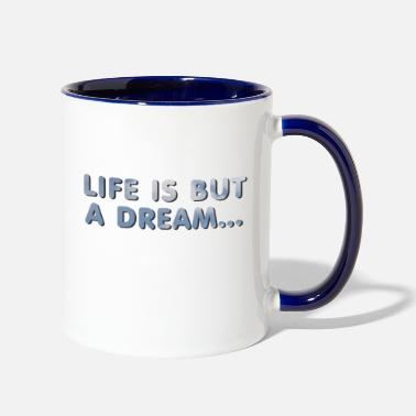 life is but a dream - Two-Tone Mug