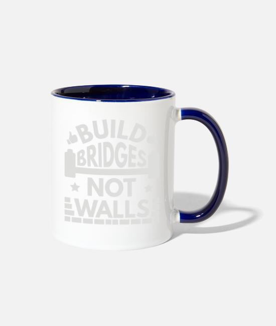 Movie Mugs & Cups - Build Bridges Not Walls - Two-Tone Mug white/cobalt blue