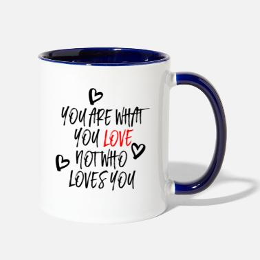 Love You You are what you Love - Contrast Coffee Mug