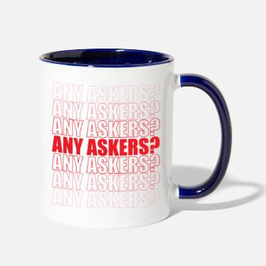 Any Askers Any Askers - Two-Tone Mug