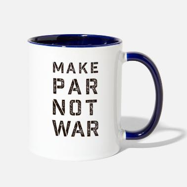 Anti Make Par Not war - Two-Tone Mug