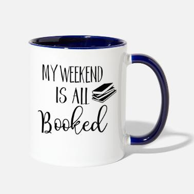 My weekend is all booked - Contrast Coffee Mug
