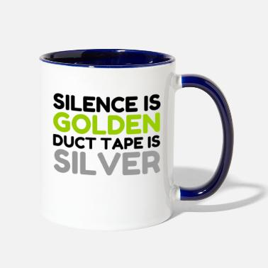 Tape SILENCE IS GOLDEN DUCT TAPE IS SILVER - Two-Tone Mug
