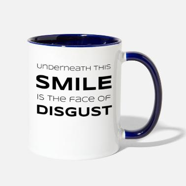 Disgusting Underneath This Smile is the Face of Disgust - Contrast Coffee Mug