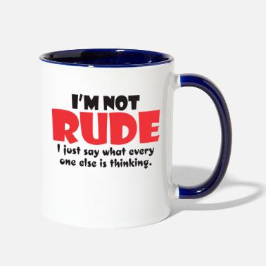 Rude Rude Thinking Sarcastic - Two-Tone Mug