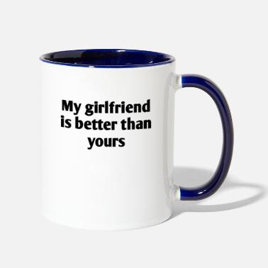 Valentine's Day My girlfriend is better than yours - Contrast Coffee Mug