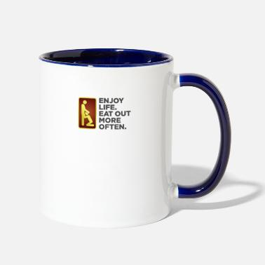Sexual Enjoy Life. Eat Out More Often! - Two-Tone Mug