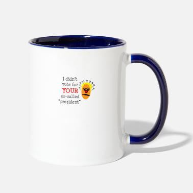 Idiot SO-CALLED president - Two-Tone Mug