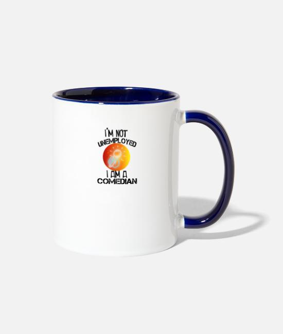 Comedy Club Mugs & Cups - Comedian I m Not Unemployed Shirt Gift For father - Two-Tone Mug white/cobalt blue