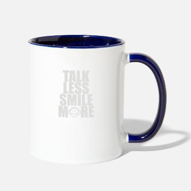 Talk Less Smile More Talk Less Smile More - Two-Tone Mug