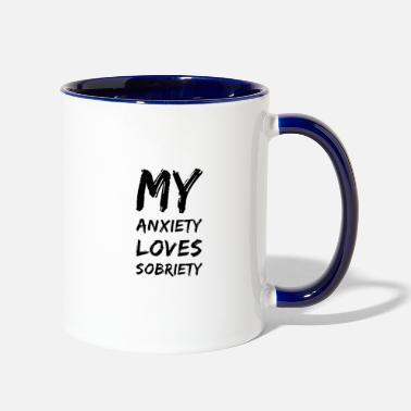 Sobriety My Anxiety Loves Sobriety - Two-Tone Mug
