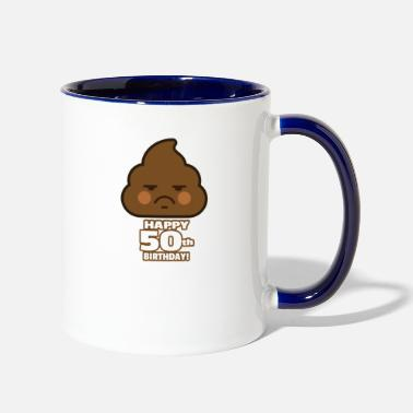 50th Birthday Happy 50th Birthday Sad Poop - Contrast Coffee Mug